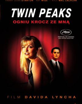 Miasteczko Twin Peaks. Ogniu krocz za mną